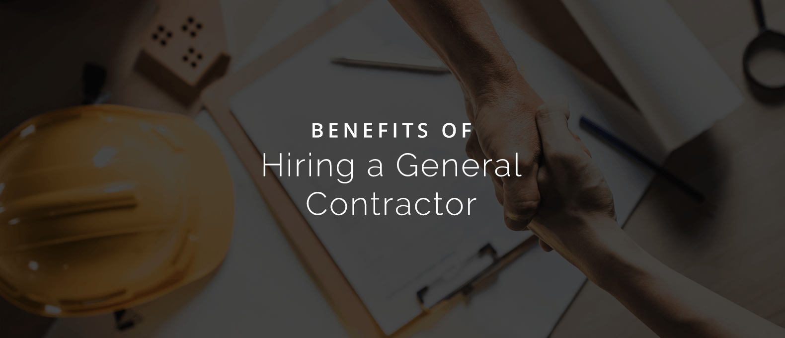 Benefits of Hiring a General Contractor
