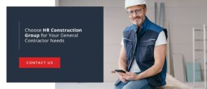 Choose HR Construction for your General Contracting Needs
