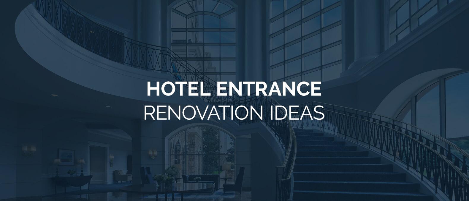 Hotel Entrance Renovation Ideas