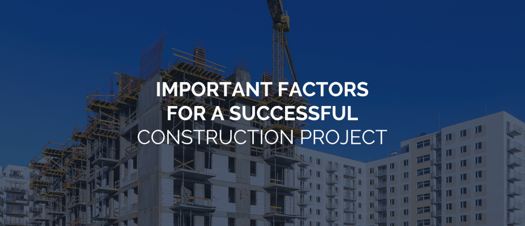 Important Factors for a Successful Construction Project